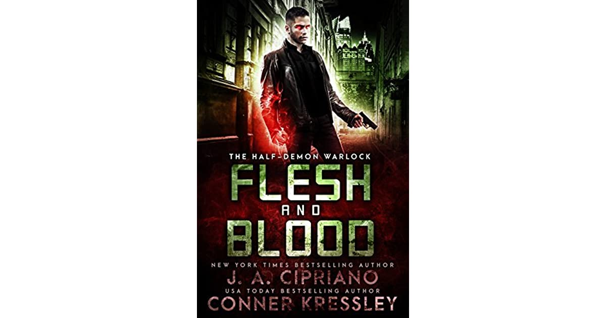 Flesh and Blood (Half Demon Warlock #2) by J A  Cipriano
