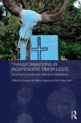 Transformations in Independent Timor-Leste: Dynamics of Social and Cultural Cohabitations