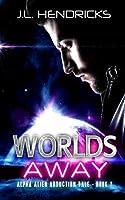 Worlds Away: Alpha Alien Abduction Tale