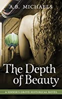 The Depth of Beauty (The Golden City, #2)