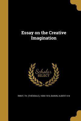 essay on the creative imagination ribot