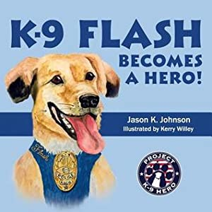 K-9 Flash Becomes a Hero!