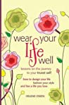 Wear Your Life Well by Helene Oseen