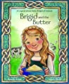 Brigid and the Butter by Pamela Love