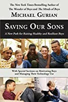 Saving Our Sons: A New Path for Raising Healthy and Resilient Boys
