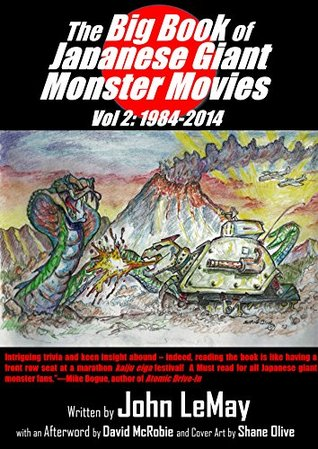 The Big Book of Japanese Giant Monster Movies Vol. 2: 1984-2014 (Big Book of Japanese Giant Monsters)