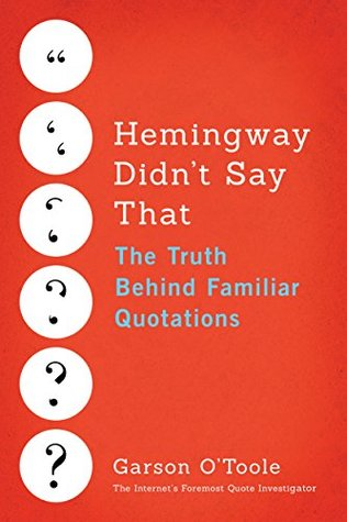 Hemingway Didn't Say That by Garson O'Toole
