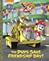 The Pups Save Friendship Day! (PAW Patrol) (Big Golden Book)