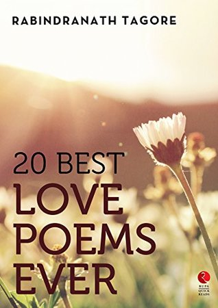 20 Best Love Poems Ever By Rabindranath Tagore