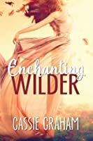Enchanting Wilder (The Wild Series, #1)
