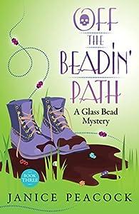Off the Beadin' Path (Glass Bead Mystery, #3)