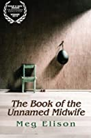 The Book of the Unnamed Midwife (The Road to Nowhere #1)