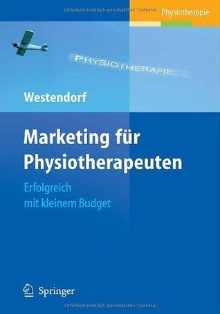 Marketing für Physiotherapeuten: Erfolgreich mit kleinem Budget