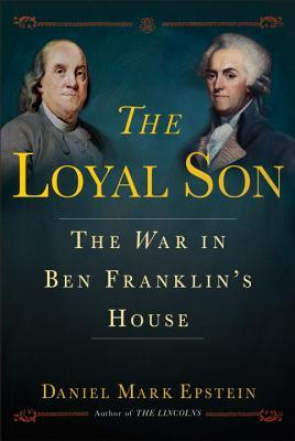 The Loyal Son - The War in Ben Franklin's House
