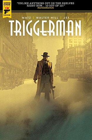 Walter Hill's Triggerman by Walter Hill