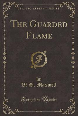 The Guarded Flame (Classic Reprint)