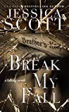 Break My Fall (Falling, #2)