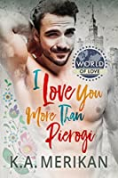 I Love You More Than Pierogi (World of Love, #1)