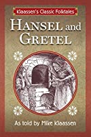 Hansel and Gretel: The Brothers Grimm Story Told as a Novella (Klaassen's Classic Folktales Book 1)