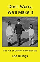 Don't Worry, We'll Make It: The Art of Serene Fearlessness