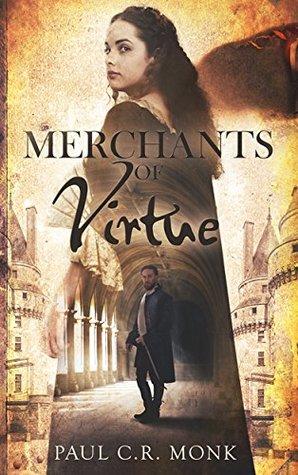 Merchants of Virtue (The Huguenot Chronicles #1)