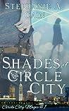 Shades of Circle City (Circle City Magic Book 1)