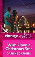 Wish Upon a Christmas Star (Mills & Boon Vintage Superromance)