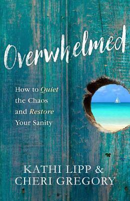 Overwhelmed by Kathi Lipp