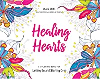 Healing Hearts: A Coloring Book for Letting Go and Starting Over