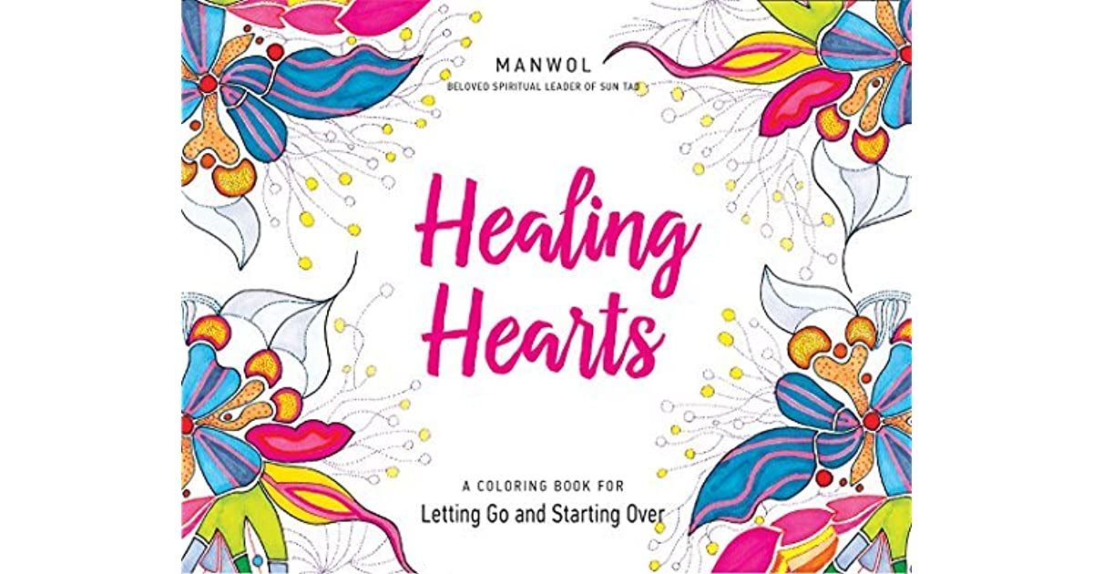 Book Giveaway For Healing Hearts A Coloring Book For Letting Go And Starting Over By Manwol Son