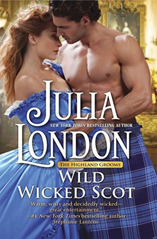 Wild Wicked Scot (Highland Grooms, #1)