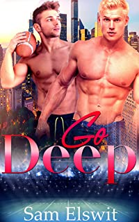 Go Deep (True Bliss, #1)
