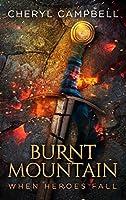 Burnt Mountain When Heroes Fall (Burnt Mountain, #5)