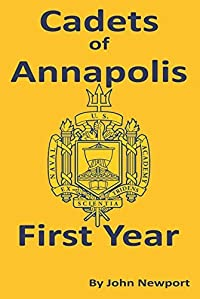 Cadets of Annapolis - First Year