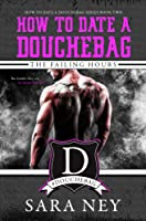 The Failing Hours (How to Date a Douchebag, #2)
