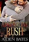 Adrenaline Rush (Never Too Late, #2)