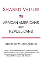 Shared Values: African Americans and Republicans