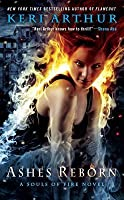Ashes Reborn (Souls of Fire, #4)