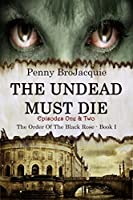 The Undead Must Die (The Order of the Black Rose Book 1)