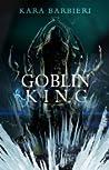 Goblin King (Permafrost, #2) by Kara Barbieri