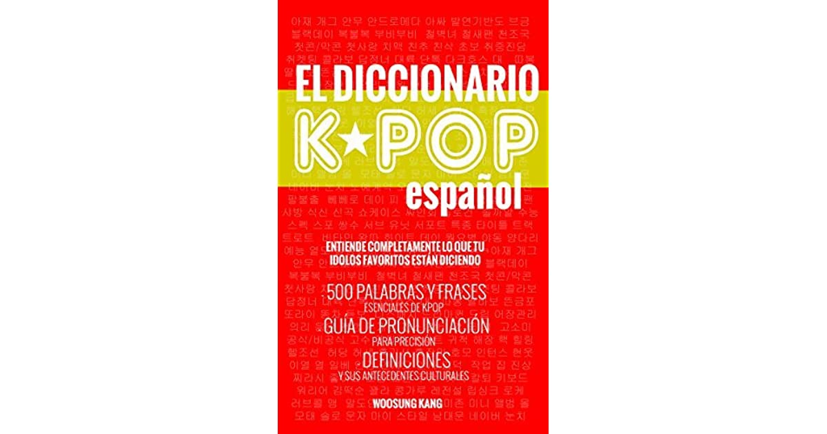 El Diccionario Kpop Espanol 500 Palabras Y Frases