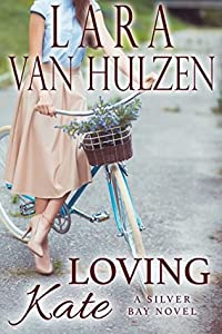 Loving Kate (Silver Bay series Book 2)