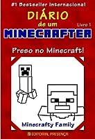 Preso no Minecraft! (Diário de um Minecrafter, #1)