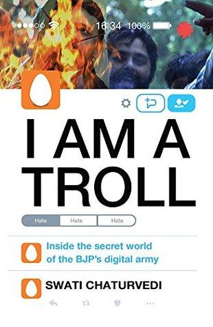 I Am a Troll by Swati Chaturvedi
