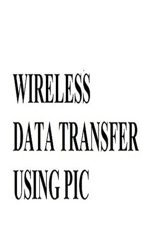 Wireless Data Transfer using PIC