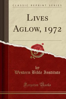 Lives Aglow, 1972 Western Bible Institute