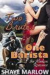 Two Brutes, One Barista (Alaskan Romance, #3)