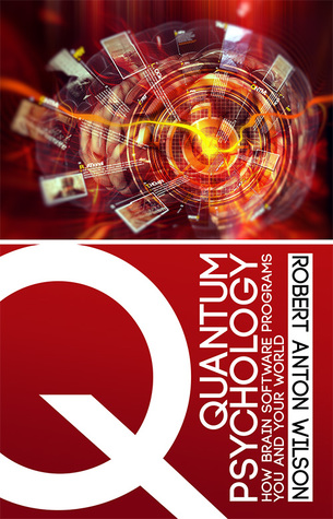 Quantum Psychology: How Brain Software Programs You & Your World by