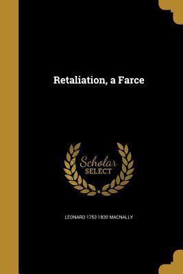 Retaliation, a Farce