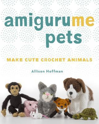 AmiguruME Pets Make Cute Crochet Animals
